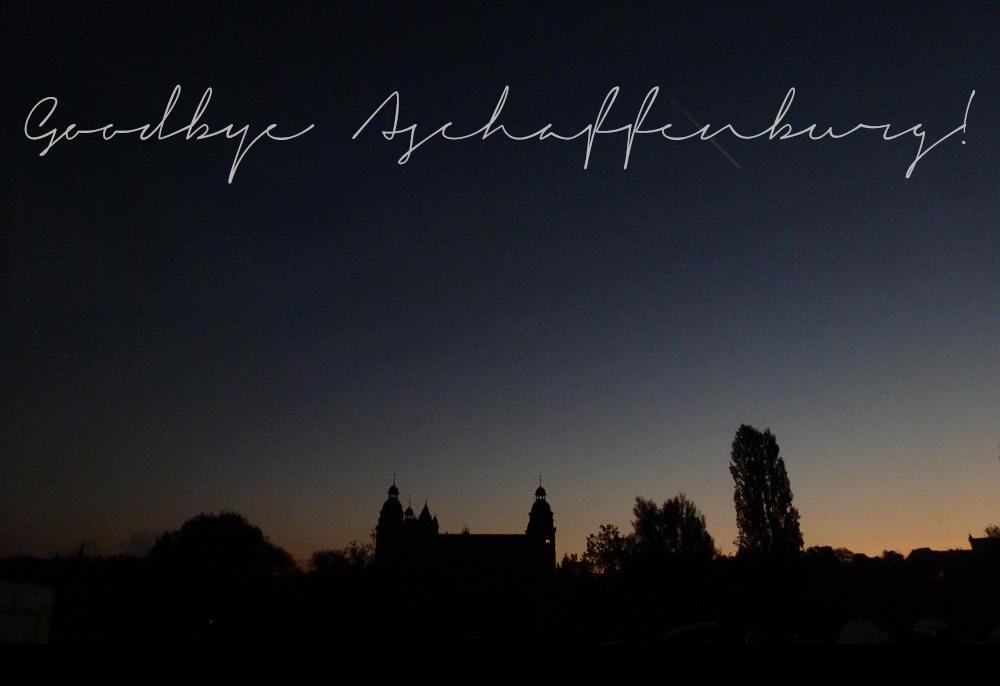 Goodbye Aschaffenburg!