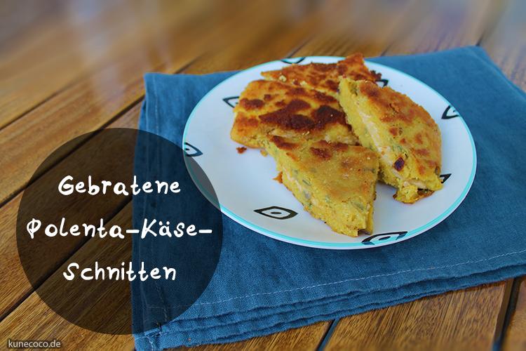 Rezept ~ Gebratene Polenta-Käse-Schnitten