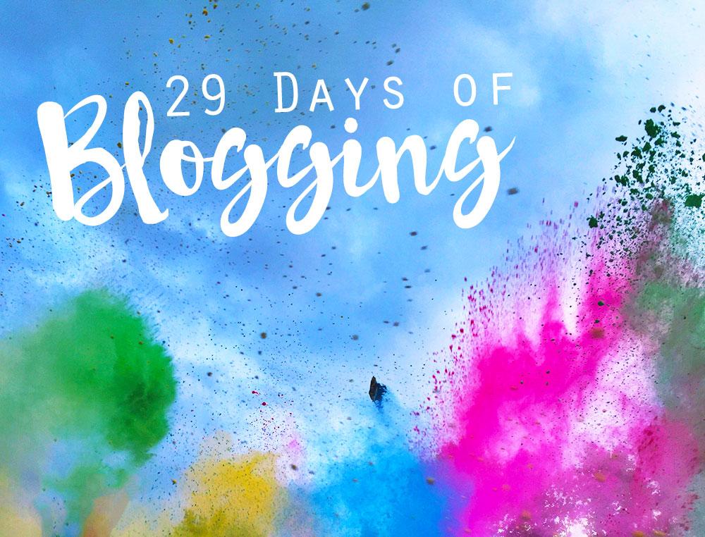 #29DAYSOFBLOGGING